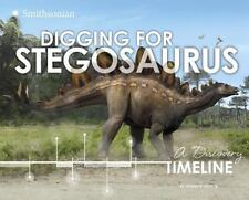 Dinosaur Discovery Timelines Ser.: Digging for Stegosaurus : A Discovery.
