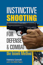 Instinctive Shooting for Defense and Combat: The Israeli Method by Comolli, Fabr