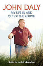 John Daly: My Life In and Out of the Rough, John Daly | Paperback Book | Good |