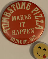 "VINTAGE TOMBSTONE PIZZA MEDFORD WISCONSIN MAKES IT HAPPEN  2.25"" PIN Button 🤗"