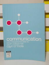 COMMUNICATION - CORE INTERPERSONAL SKILLS FOR HEALTH PROFESSIONALS! GJYN OTOOLE!