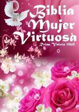 Biblia Mujer Virtuosa : Una Biblia Echa para Ti Mujer de Dios by Reina Valera...