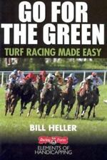 Go for the Green : The Handicapper's Guide to Grass Racing by Bill Heller (2003,