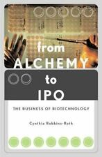 From Alchemy to IPO The Business of Biotechnology Robbins-roth, Cynthia Hardcov