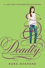Deadly by Sara Shepard (2013, Hardcover)