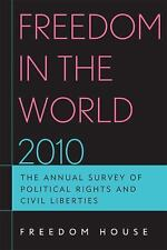 Freedom in the World 2010: The Annual Survey of Political Rights and Civil Liber