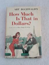 SIGNED Art Buchwald HOW MUCH IS THAT IN DOLLARS? World Publishing 2nd Printing