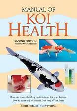 Manual of Koi Health: How to Create a Healthy Environment for Your Koi and How t