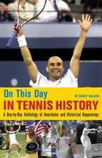 On This Day in Tennis History: A Day-by-Day Anthol