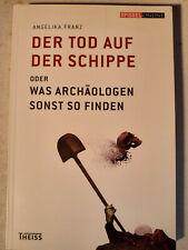 DER TOD AUF DER SCHIPPE oder was Archäologen sonst so finden/