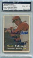 "FRANK ROBINSON SIGNED ""1966 TC"" 1957 TOPPS RC ROOKIE CARD PSA GRADED 10 AUTO"