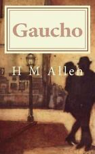 Gaucho : A Tale of Two Cultures by H. Allen (2013, Paperback)