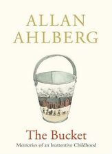 Good, The Bucket: Memories of an Inattentive Childhood, Ahlberg, Allan, Book