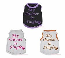 Bling My Onwer Is Single Top T-Shirt Pet Dog Puppy Cat One Piece Unisex Clothing