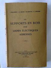 SUPPORTS EN BOIS POUR LIGNES ELECTRIQUES AERIENNES 1940 COLLARDET  ILLUST