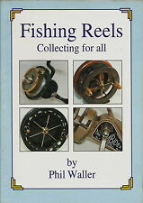 FISHING REELS COLLECTING FOR ALL BY PHIL WALLER FISHING BOOK 1993 1ST EDITION