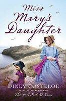 Diney Costeloe, Miss Mary's Daughter, Like New, Paperback