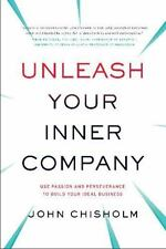 Unleash Your Inner Company by John Chisholm (2015, Hardcover)