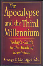 Apocalypse and Third Millennium; Today's Guide to Book of Revelations Montague