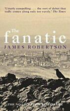 The Fanatic by James Robertson, NEW Book, FREE & FAST Delivery, (Paperback)