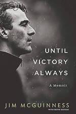 Until Victory Always: A Memoir Jim McGuinness Hardback,Donegal Gaelic Football