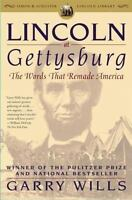 Lincoln at Gettysburg : The Words That Remade America by Garry Wills (2006, SC)