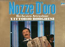 VITTORIO BORGHESI ORCHESTRA disco LP 33 NOZZE D'ORO Made in ITALY liscio 1982