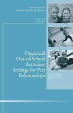 Organized Out-of-School Activities: Setting for Peer Relationships: New