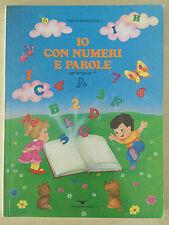 Emma Rossi Mora - IO CON NUMERI E PAROLE -Per la classe 1^ -Edizioni Larus -1990