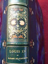 DE NOLHAC ( PIERRE ) LOUIS XV & Madame DE POMPADOUR ..1893 ( H.C &  E.O )