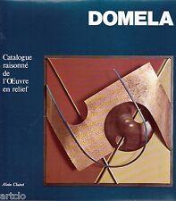 DOMELA - Catalogue raisonné de l'Oeuvre en relief -