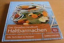Das Genießer-Handbuch Haltbarmachen Gabriele Gugetzer