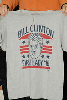 BILL CLINTON FOR FIRST LADY 2016 T SHIRT NEW W TAGS SPENCER XL HILLARY TRUMP