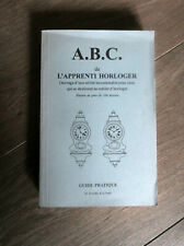 A.B.C. de l'Apprenti Horloger, guide pratique, M.Bourdais & G.Grall