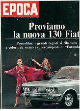 EPOCA N 980 6 LUGLIO 1969 FIAT 130 AUTOMOBILISMO FORMULA MODA GALINA MILOVSKAIA