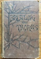 Bristling With Thorns, by O.T. Beard, Hardcover 1894