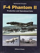 McDONNELL DOUGLAS F-4 PHANTOM : PRODUCTION & OPERATIONAL DATA - WILLIAM PEAKE bu