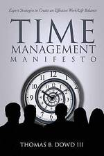 Time Management Manifesto: Expert Strategies to Create an Effective Work/Life Ba