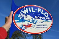 OLD STYLE WIL-FLO MOTOR OIL & GAS VINTAGE TYPE FLANGE SIGN THK STEEL MADE IN USA
