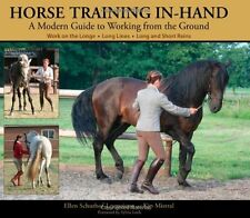 Horse Training In-Hand: A Modern Guide to Working from the Ground by Ellen Schut
