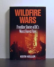 Wildfire Wars, Frontline Stories of BC's Worst Forest Fires, British Columbia