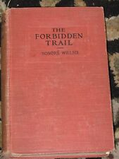1919 THE FORBIDDEN TRAIL by Honore Willsie Morrow William A L Burt Book