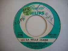 45t SIXTIES PORT 0€ ▓ CATHERINE SAUVAGE : LA BELLE JAMBE / TU N'EN REVIENDRAS...
