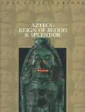 Aztecs: Reign of Blood and Splendor (Lost Civilization (Time Life)), Time-Life B