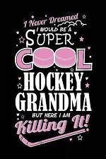 I Never Dreamed I Would Be a Super Cool Hockey Grandma but Here I Am Killing...