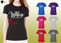 Wifey Graphic Shirts Womens Wife Designed Shirt MOM Wifey Customized Year (WT)