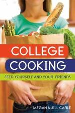 NEW College Cooking: Feed Yourself and Your Friends by Megan Carle Paperback Boo