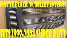 Ford Matte Black CONVERSION Fits 1999-2004 Super Duty W BILLET INSERTS !!