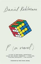 F: A Novel, Kehlmann, Daniel, New