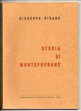 Pisano G.; STORIA DI MONTEFREDANE ; Arti Grafiche N. Garibaldi 1969 Irpinia